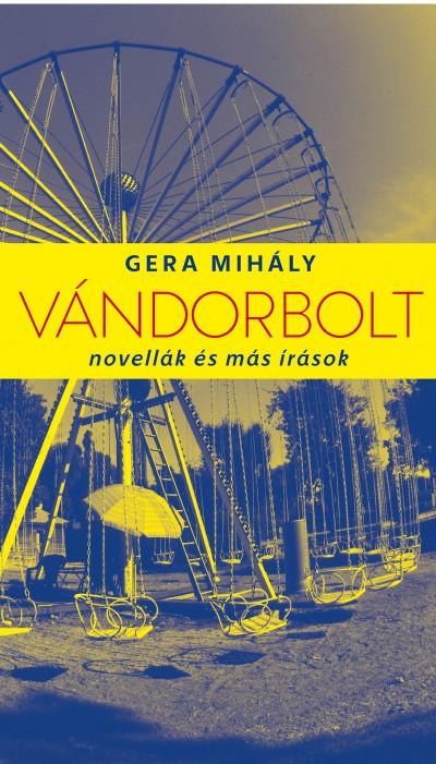 Gera Mihály - Vándorbolt