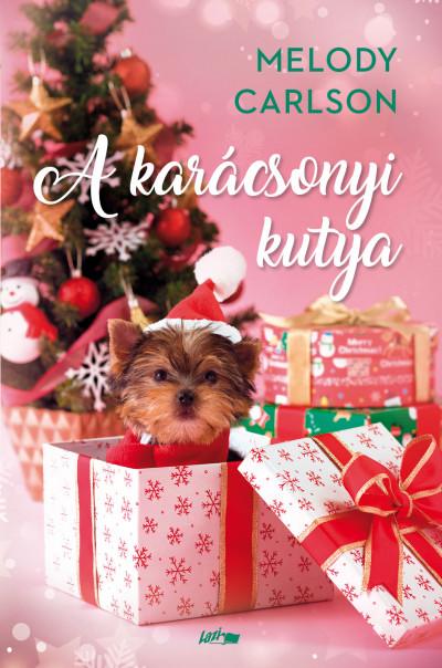 Könyv: A karácsonyi kutya (Melody Carlson)