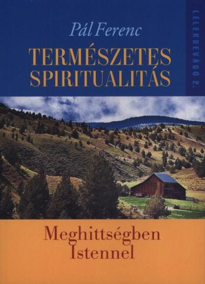 Pál Ferenc - Természetes spiritualitás