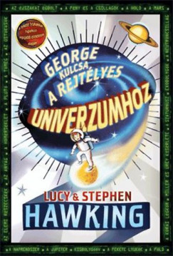 HAWKING, STEPHEN-HAWKING, LUCY - GEORGE KULCSA A REJTÉLYES UNIVERZUMHOZ