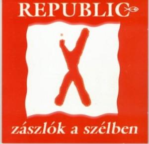 Republic - Z�szl�k a sz�lben - CD