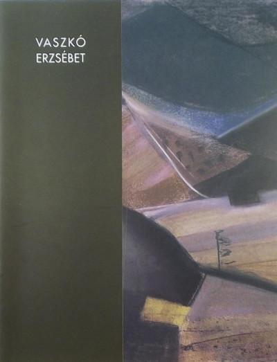 - Vaszkó Erzsébet (1902-1986) kiállítás