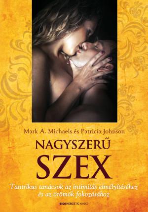 Patricia Johnson - Mark A. Michaels - Nagyszer� Szex