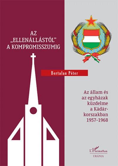 """Bertalan Péter - Az """"ellenállástól"""" a kompromisszumig"""