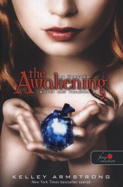 Kelley Armstrong - Sötét Erő trilógia 2 - The Awakening