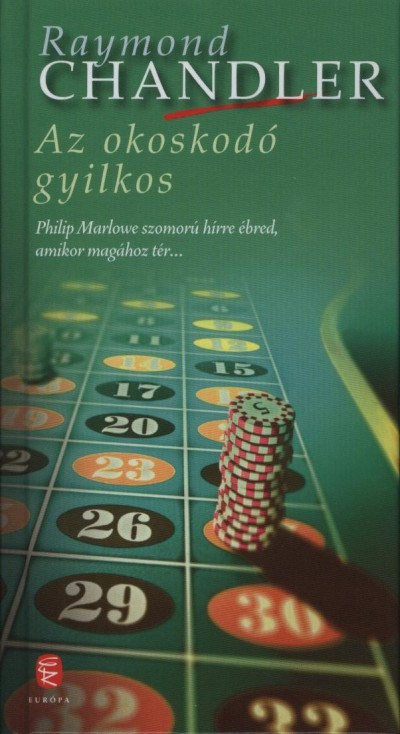 Raymond Chandler - Az okoskodó gyilkos