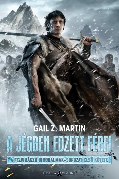 Gail Z. Martin - A jégben edzett férfi