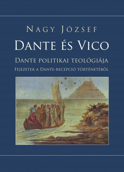 Nagy József - Dante és Vico - Dante politikai teológiája