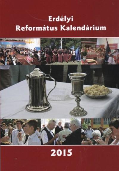 Somogyi Botond  (Szerk.) - Erdélyi Református Kalendárium 2015