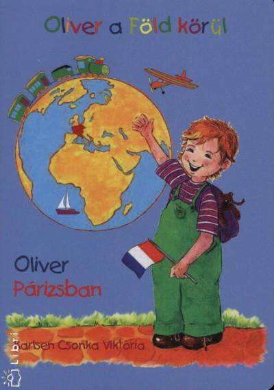 Karlsen Csonka Viktória - Oliver a Föld körül - Oliver Párizsban