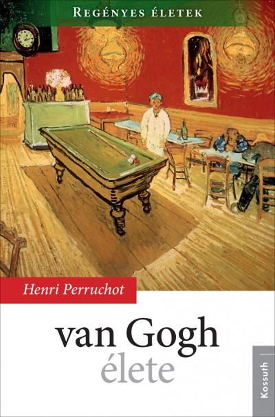 Henri Perruchot - Van Gogh élete