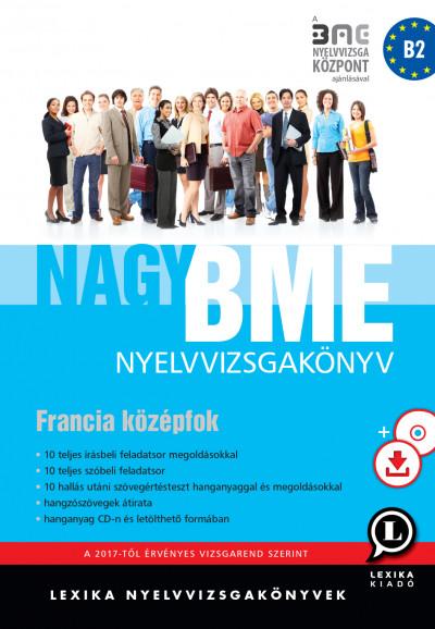 3ba953dd0a Nagy BME nyelvvizsgakönyv - Francia középfok - CD melléklettel - letölthető  hanganyaggal