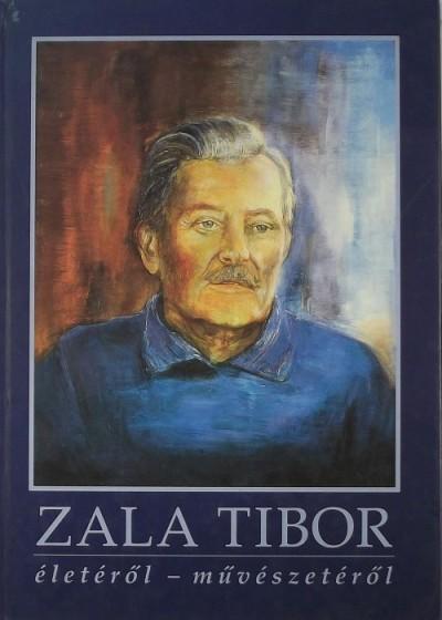 Zala Judit - Zala Tibor életéről - művészetéről