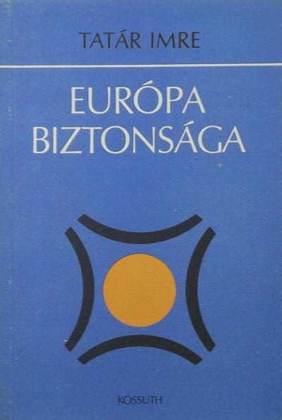 Tatár Imre - Európa biztonsága