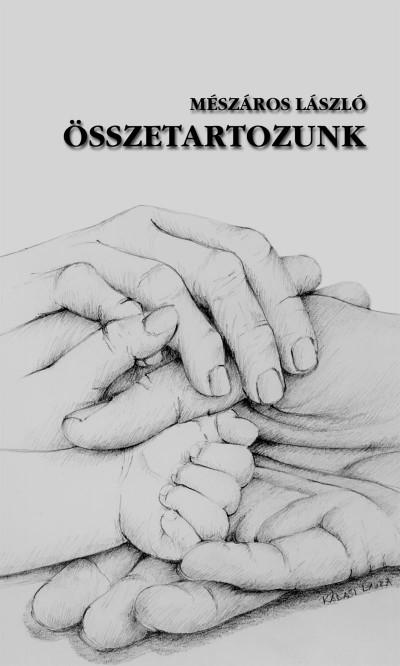 Mészáros László - Összetartozunk