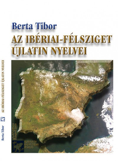 Berta Tibor - Az Ibériai-félsziget újlatin nyelvei