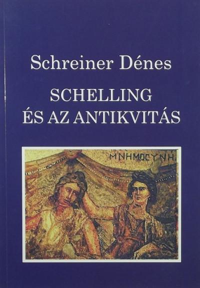 Schreiner Dénes - Schelling és az antikvitás