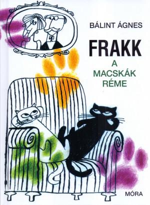 B�lint �gnes - Frakk a macsk�k r�me