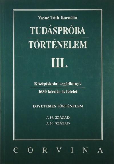 Vasné Tóth Kornélia - Tudáspróba - történelem III.