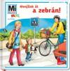 Monika Ehrenreich - M�n-V�rhegyi R�ka (Szerk.) - Sabine Schuck - Menj�nk �t a zebr�n!