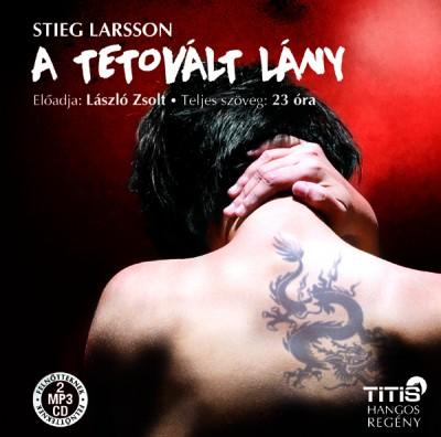Stieg Larsson - László Zsolt - A tetovált lány - Hangoskönyv (MP3)