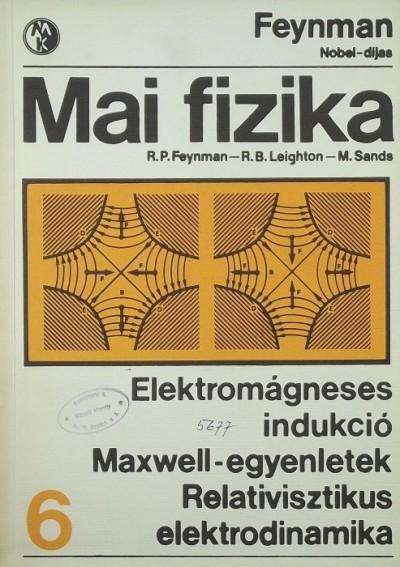 Richard Phillips Feynman - Robert B. Leighton - Matthew Sands - Mai fizika 6.