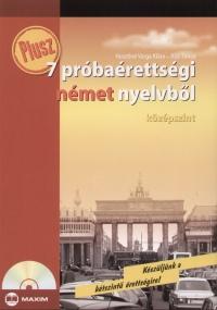 PLUSZ 7 PRÓBAÉRETTSÉGI NÉMET NYELVBŐL - KÖZÉPSZINT - CD-VEL -