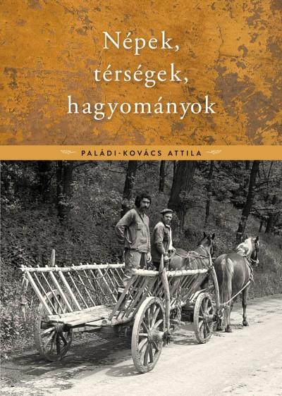 Paládi-Kovács Attila - Népek, térségek, hagyományok