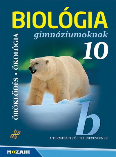 Gál Béla - Biológia gimnáziumoknak 10. osztály