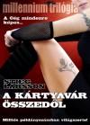 Stieg Larsson - A k�rtyav�r �sszed�l