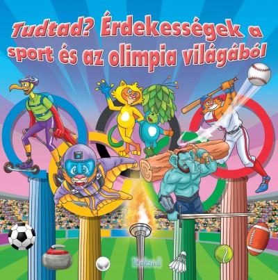Lengyel Orsolya  (Szerk.) - Érdekességek a sport és az olimpia világából