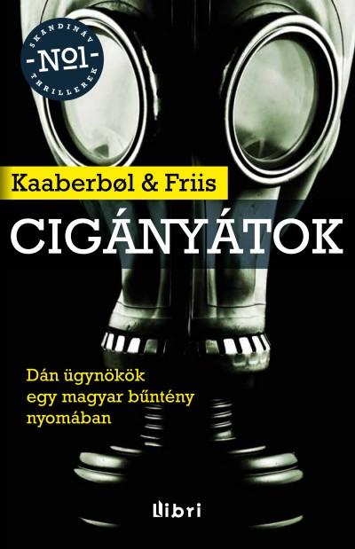 Agnete Friis - Lene Kaaberbol - Cigányátok
