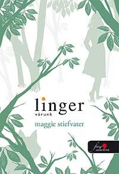 Maggie Stiefvater - LINGER - VÁRUNK / PUHATÁBLÁS