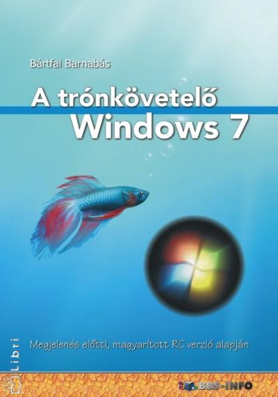 Bártfai Barnabás - A trónkövetelő Windows 7