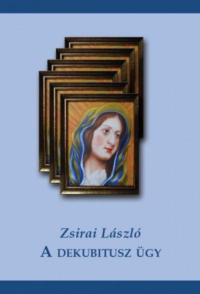 Zsirai László - A dekubitusz ügy