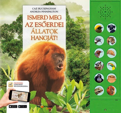 Caz Buckingham - Andrea Pinnington - Ismerd meg az esőerdei állatok hangját!