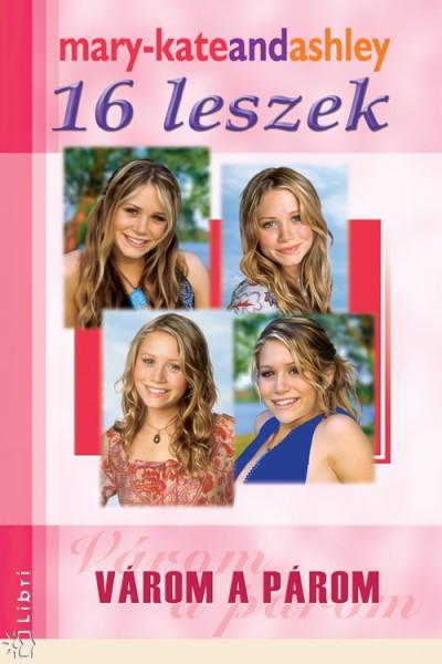 Ashley Olsen - Mary-Kate Olsen - 16 leszek - Várom a párom