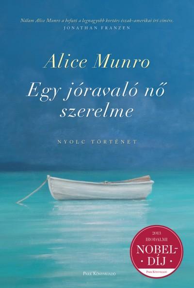 Alice Munro - Egy jóravaló nő szerelme
