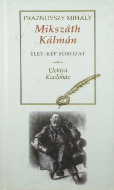 Praznovszky Mihály - Mikszáth Kálmán