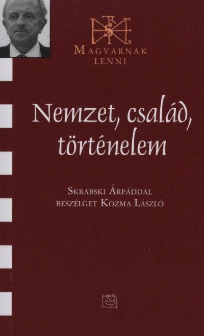 Kozma László - Nemzet, család, történelem