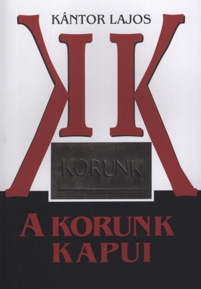 Kántor Lajos - A Korunk kapui - 1959 (1957) - 1965. (március)