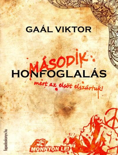 Gaál Viktor - Második honfoglalás