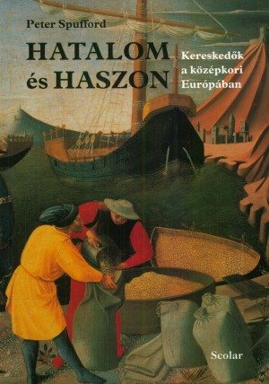 Peter Spufford - Hatalom �s haszon