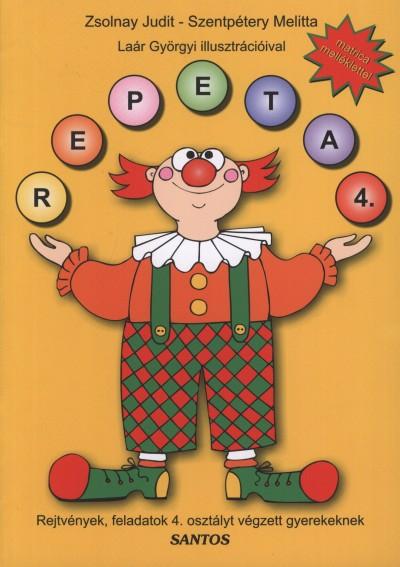 Szentpétery Melitta - Zsolnay Judit - Repeta 4. - Rejtvények,feladatok 4. osztályt végzett gyerekeknek