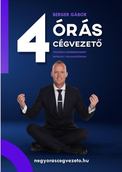 Berger Gábor - 4 órás cégvezető