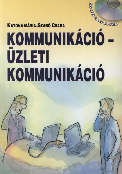 Katona Mária - Szabó Csaba - Kommunikáció - üzleti kommunikáció