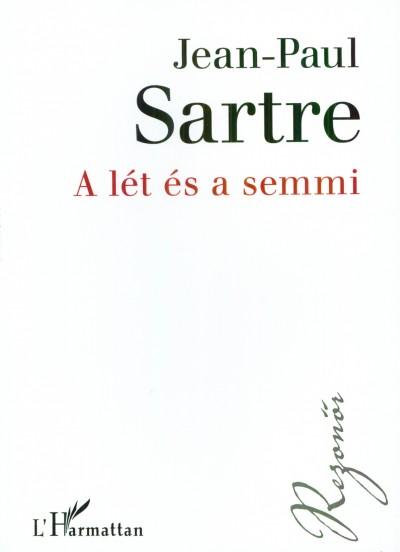 Jean-Paul Sartre - A lét és a semmi