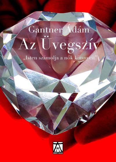 Gantner Ádám - Az Üvegszív
