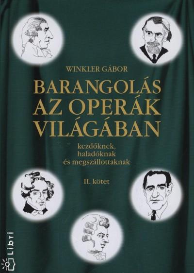 Dr. Winkler Gábor - Barangolás az operák világában II. kötet