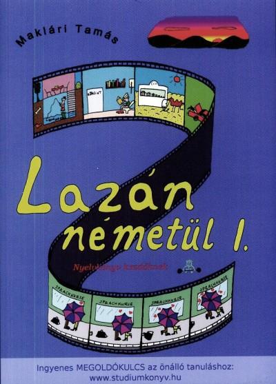 Maklári Tamás - Maklári Tamásné  (Szerk.) - Lazán németül I.